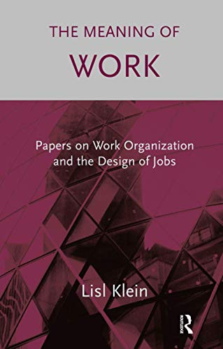 The Meaning of Work: Organisation and the: Lisl Klein