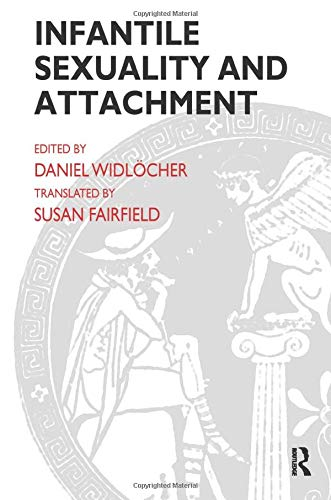 9781855753518: Infantile Sexuality and Attachment