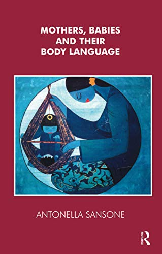 9781855753556: Mothers, Babies and their Body Language