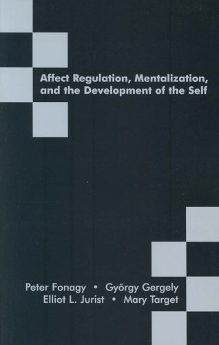 9781855753563: Affect Regulation, Mentalization and the Development of the Self