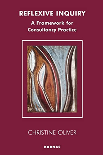 9781855753587: Reflexive Inquiry: A Framework for Consultancy Practice (Systemic Thinking and Practice Series)