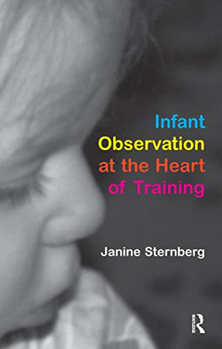 9781855753600: Infant Observation at the Heart of Training