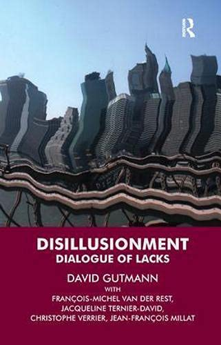 Disillusionment, From the Forbidden Fruit of the Promised Land: Dialogue of Lacks: David Gutmann~...
