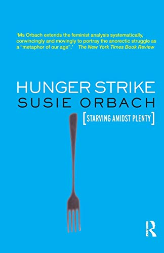 9781855753778: Hunger Strike: The Anorectic's Struggle as a Metaphor for Our Age