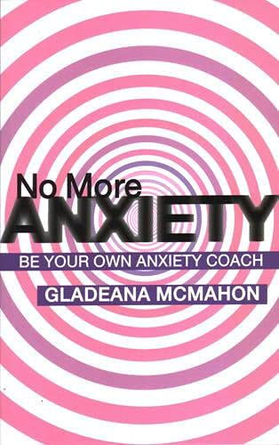 9781855753815: No More Anxiety!: Be Your Own Anxiety Coach