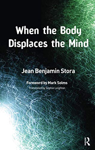 When the Body Displaces the Mind: Stress, Trauma and Somatic Disease (Paperback): Jean Benjamin ...