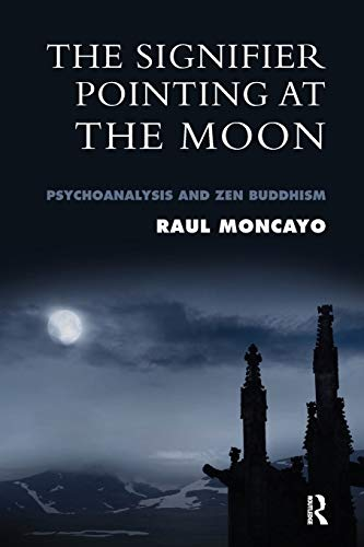 9781855754768: The Signifier Pointing at the Moon: Psychoanalysis and Zen Buddhism