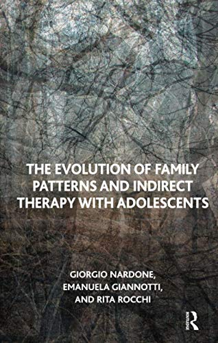9781855755512: The Evolution of Family Patterns and Indirect Therapy with Adolescents