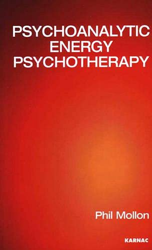 9781855755666: Psychoanalytic Energy Psychotherapy: Inspired by Thought Field Therapy, Eft, Tat, and Seemorg Matrix
