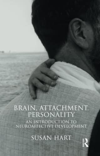 9781855755888: Brain, Attachment, Personality: An Introduction to Neuroaffective Development