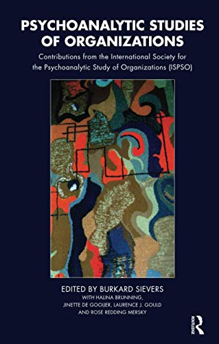 9781855756076: Psychoanalytic Studies of Organizations: Contributions from the International Society for the Psychoanalytic Study of Organizations (ISPSO)
