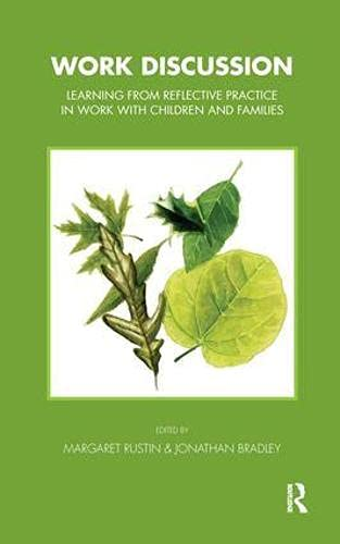 Work Discussion: Learning from Reflective Practice in Work with Children and Families (Tavistock, ...