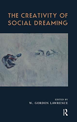 9781855756823: The Creativity of Social Dreaming