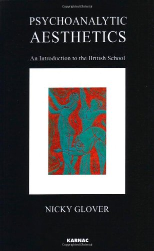 Psychoanalytic Aesthetics: An Introduction to the British School (Paperback): Nicky Glover