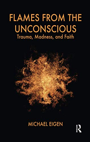 9781855756991: Flames from the Unconscious: Trauma, Madness, and Faith