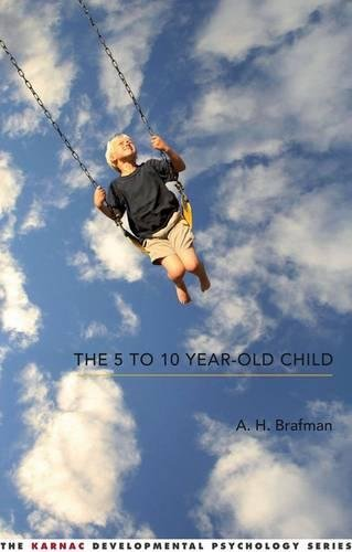The 5 to 10 Year-Old Child (The: A. H. Brafman