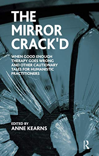 The Mirror Crack'd: When Good Enough Therapy: Kearns, Anne