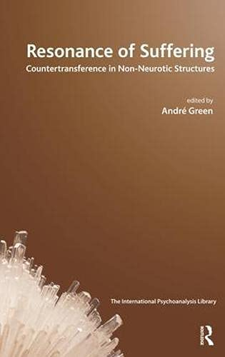 9781855757493: Resonance of Suffering: Countertransference in Non-Neurotic Structures (IPA: The International Psychoanalysis Library)