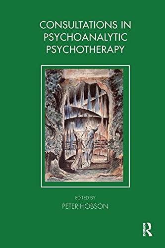 9781855757905: Consultations in Psychoanalytic Psychotherapy (The Tavistock Clinic Series)