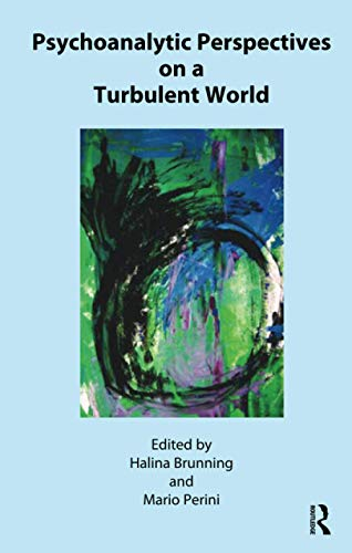 9781855758100: Psychoanalytic Perspective on a Turbulent World