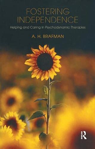 Fostering Independence: Helping and Caring in Psychodynamic: A.H. Brafman