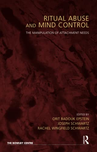 9781855758391: Ritual Abuse and Mind Control: The Manipulation of Attachment Needs