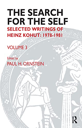 The Search for the Self: Selected Writings of Heinz Kohut 1978-1981 (9781855758797) by Heinz Kohut