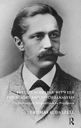9781855758834: Freud's Schreber Between Psychiatry and Psychoanalysis: On Subjective Disposition to Psychosis