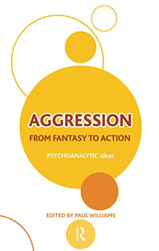 9781855758919: Aggression: From Fantasy to Action (Psychoanalytic Ideas)