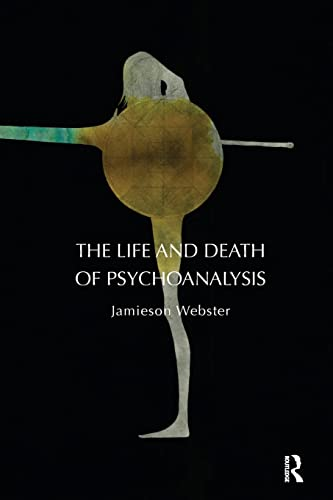 9781855758995: The Life and Death of Psychoanalysis