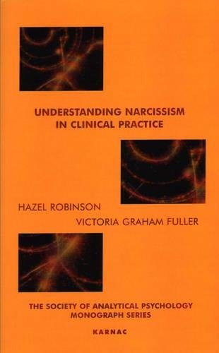 9781855759381: Understanding Narcissism in Clinical Practice (The Society of Analytical Psychology Monograph Series)