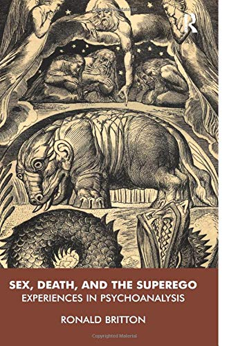 9781855759480: Sex, Death, and the Superego: Experiences in Psychoanalysis