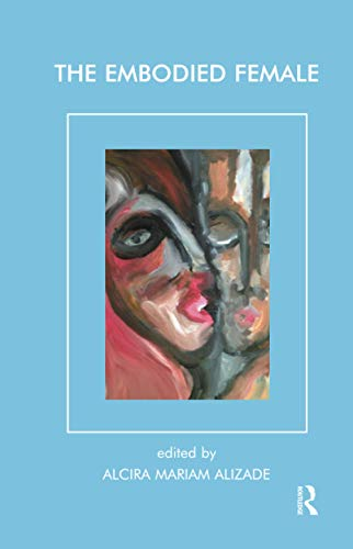 9781855759527: The Embodied Female (Psychoanalysis and Women Series)