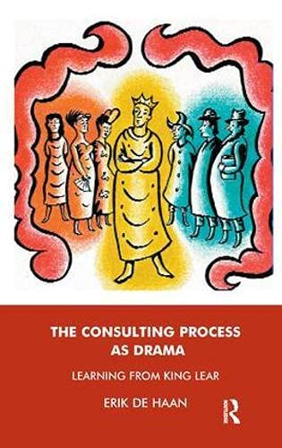 9781855759862: The Consulting Process as Drama: Learning from King Lear