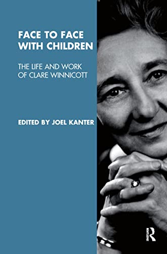 Face to Face with Children: The Life and Work of Clare Winnicott (Paperback): Joel Kanter