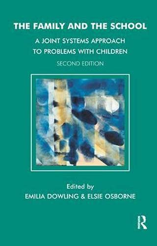 The Family and the School: A Joint Systems Approach to Problems with Children (Paperback): Emilia ...