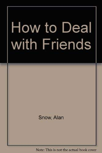 9781855760202: How to Deal with Friends
