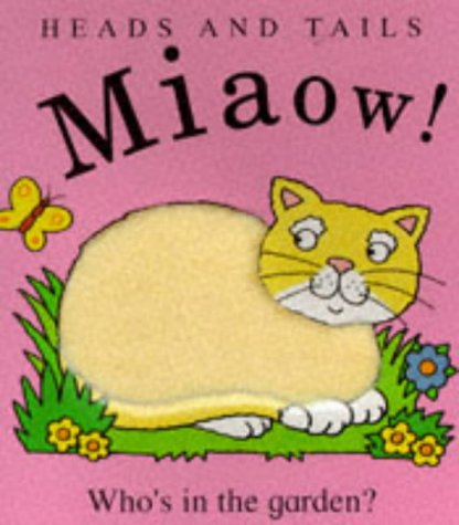 9781855761643: Miaow! - Who's in the Garden? (Heads & Tails)