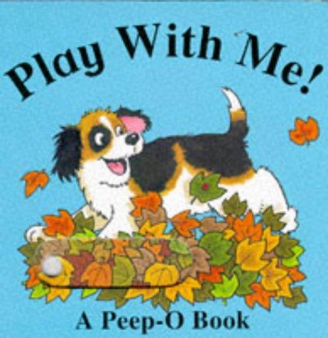 Play with Me! (Peep o Board Books): Richard Powell