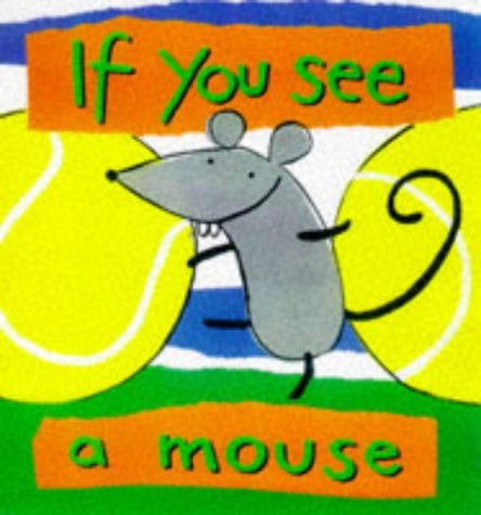 9781855762176: If You See A Mouse