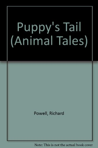 9781855763890: Puppy's Tail (Animal Tales)