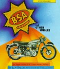 Bsa Gold Star and Other Singles: The Postwar Gold Star; 'B', 'M', 'C'...