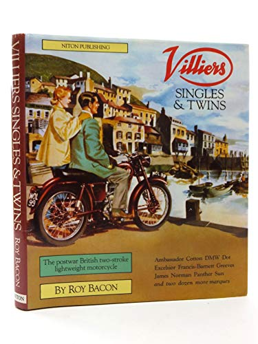 Villiers Singles and Twins: Postwar British Two-Stroke Lightweight Motorcycle: Bacon, Roy H.