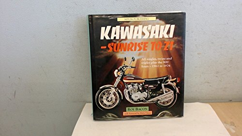 Kawasaki Sunrise to Z1 All Singles, Twins, and Triples Plus the 900 Fours 1962 to 1976 (185579022X) by Roy Bacon