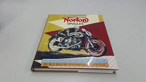 Norton Singles: Manx and Inter and All Side and Overhead Valve Singles from 1927 to 1966 (1855790319) by BACON, Roy.