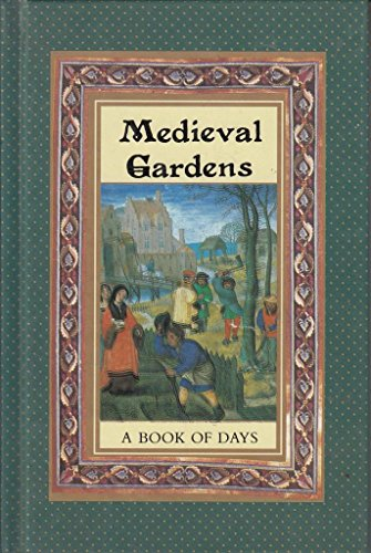 Medieval Gardens A Book of Days