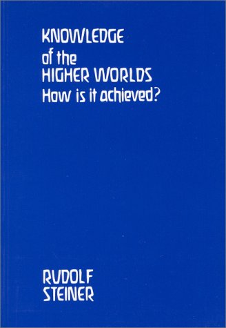 9781855840027: Knowledge of the Higher Worlds: How Is It Achieved (British Translation)