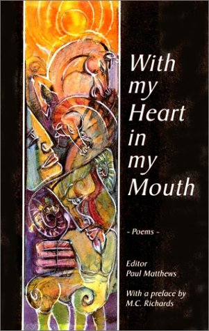 9781855840164: With My Heart in My Mouth : A Gathering of Poems and Statements About the Path of Poetry