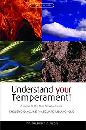 Understand Your Temperament! A Guide to the Four Temperaments : Choleric, Sanguine, Phlegmatic, ...