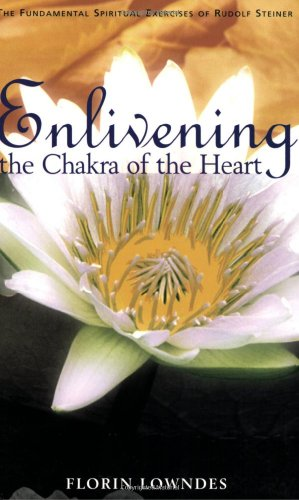 9781855840539: Enlivening the Chakra of the Heart: The Fundamental Spiritual Exercises of Rudolf Steiner